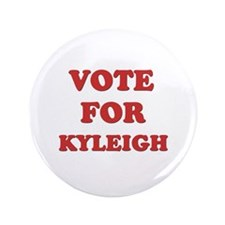 """Vote for KYLEIGH 3.5"""" Button"""