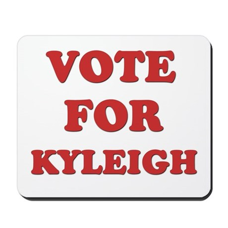 Vote for KYLEIGH Mousepad