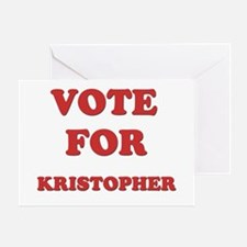 Vote for KRISTOPHER Greeting Card