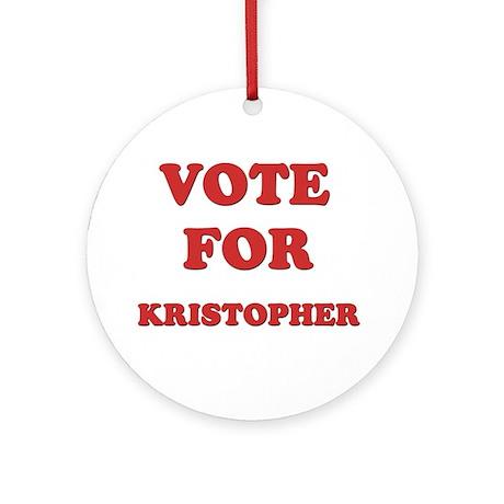 Vote for KRISTOPHER Ornament (Round)