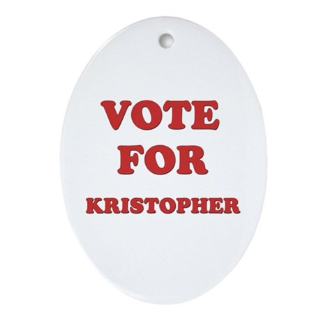 Vote for KRISTOPHER Oval Ornament