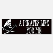 A Pirate's Life For Me Bumper Bumper Bumper Sticker