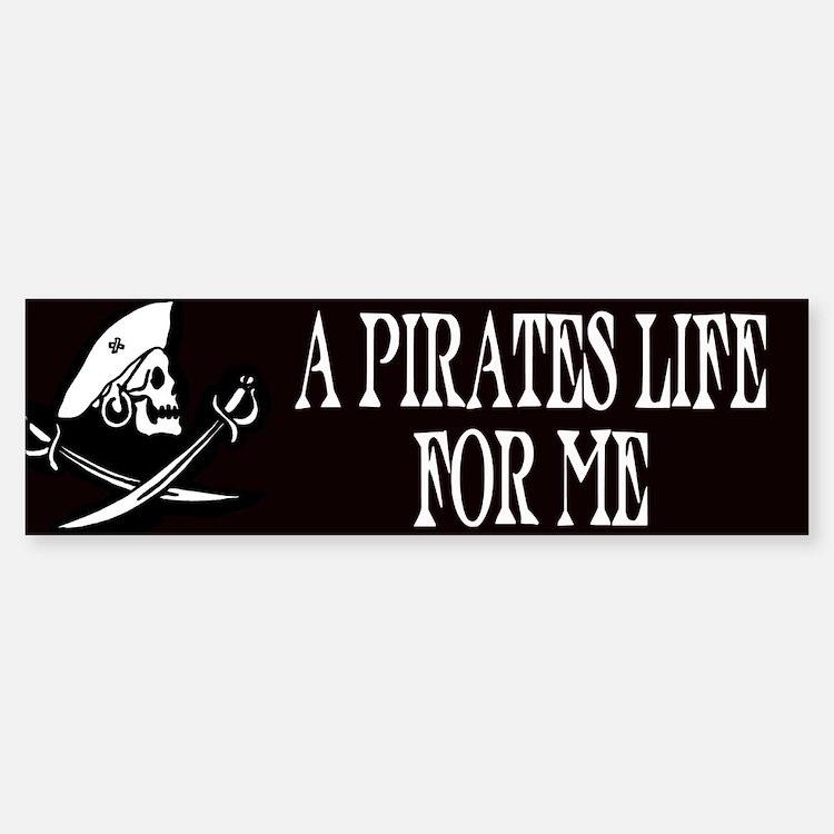 A Pirate's Life For Me Bumper Bumper Bumper Sticker