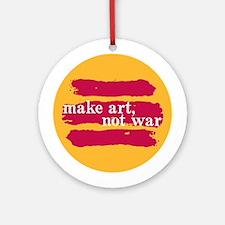 Make Art, Not War Ornament (Round)