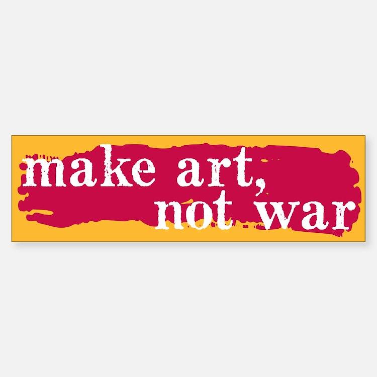 Make Art, Not War Bumper Bumper Bumper Sticker