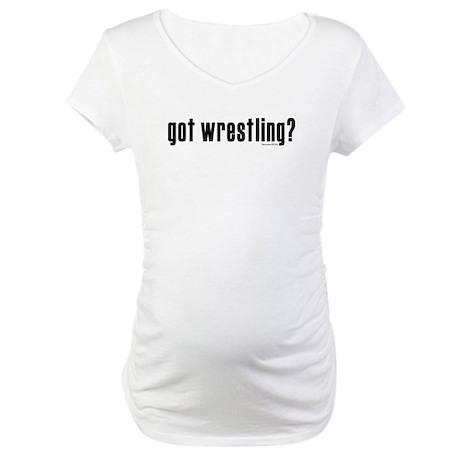 got wrestling? Maternity T-Shirt