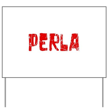 Perla Faded (Red) Yard Sign