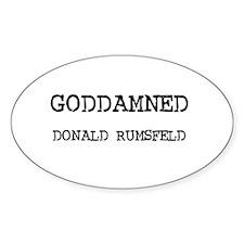 GODDAMNED DONALD RUMSFELD Oval Decal