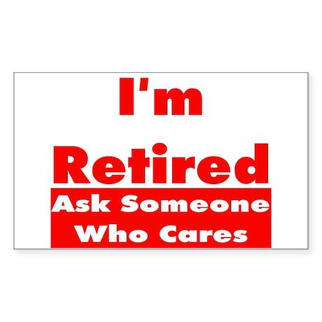 I'm Retired Rectangle Sticker
