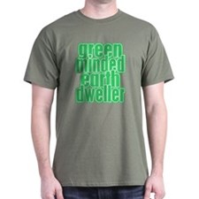 Green Minded Earth Dweller T-Shirt