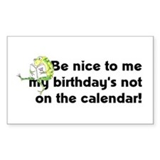My Birthday's Not on the Cale Rectangle Decal