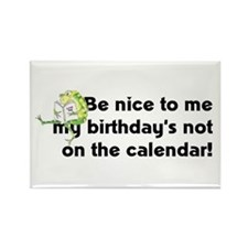 My Birthday's Not on the Cale Rectangle Magnet
