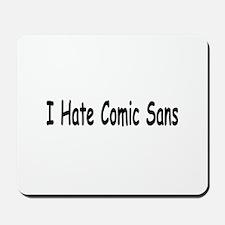 I Hate Comic Sans Mousepad
