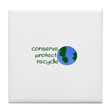 Conserve Protect Recycle Tile Coaster