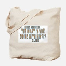 She's With Him? Tote Bag