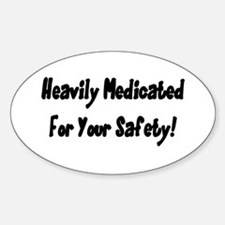 Heavily Medicated Oval Decal
