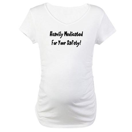Heavily Medicated Maternity T-Shirt