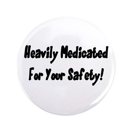 "Heavily Medicated 3.5"" Button (100 pack)"