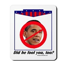 """Has He Fooled You?"" Mousepad"
