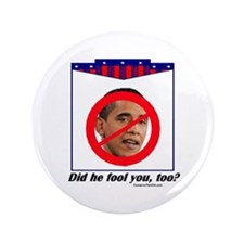 """""""Has He Fooled You?"""" 3.5"""" Button (1"""