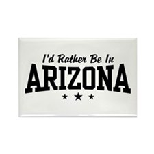 I'd Rather Be In Arizona Rectangle Magnet