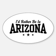 I'd Rather Be In Arizona Oval Decal