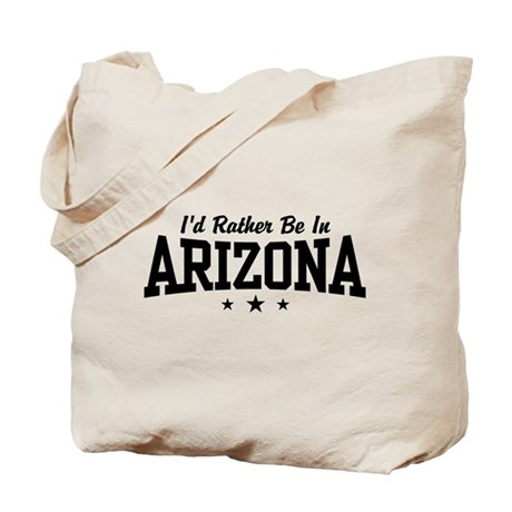 I'd Rather Be In Arizona Tote Bag