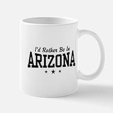 I'd Rather Be In Arizona Mug