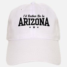 I'd Rather Be In Arizona Baseball Baseball Cap