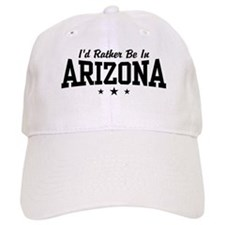 I'd Rather Be In Arizona Baseball Cap