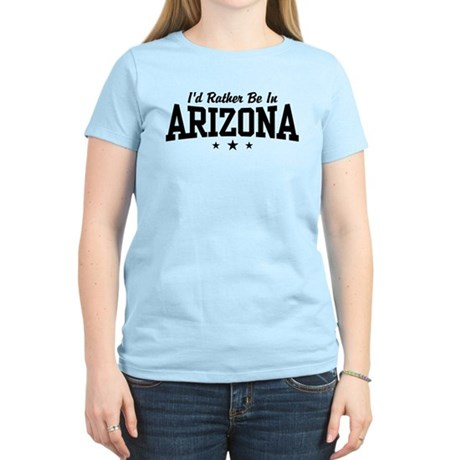 I'd Rather Be In Arizona Women's Light T-Shirt