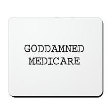 GODDAMNED MEDICARE Mousepad
