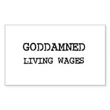 GODDAMNED LIVING WAGES Rectangle Decal