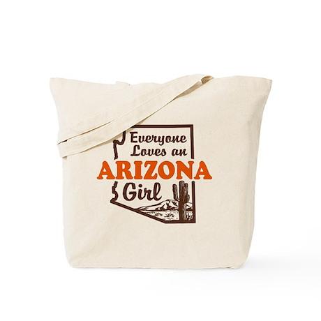Everyone Loves an Arizona Girl Tote Bag