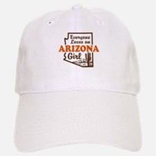 Everyone Loves an Arizona Girl Baseball Baseball Cap