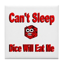 Can't Sleep Dice Will Eat Me Tile Coaster