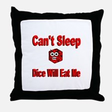 Can't Sleep Dice Will Eat Me Throw Pillow