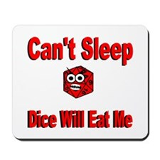Can't Sleep Dice Will Eat Me Mousepad