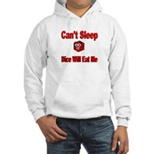 Can't Sleep Dice Will Eat Me Hoodie