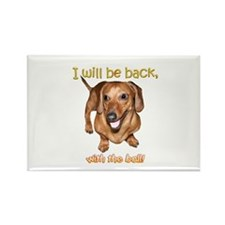 I Will Be Back Rectangle Magnet