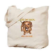 I Will Be Back Tote Bag