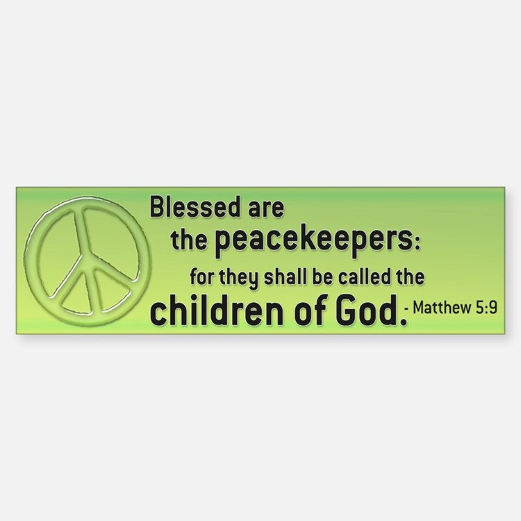 Blessed are the Peacekeepers GreenBumper Bumper Bumper Sticker