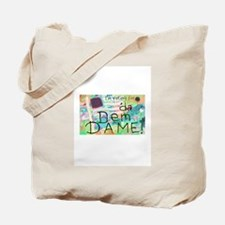 da Dem DAME! (rev) Tote Bag
