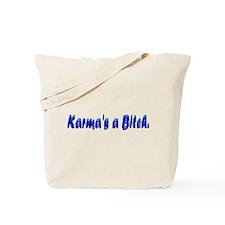 Karma's a Bitch Tote Bag