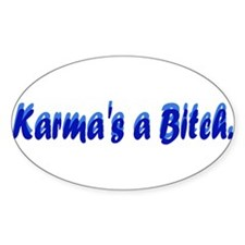 Karma's a Bitch Oval Decal
