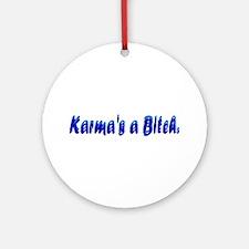 Karma's a Bitch Ornament (Round)