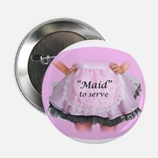 """Maid to Serve 2.25"""" Button"""