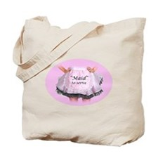 Maid to Serve Tote Bag