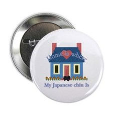 "Japanese Chin Home Is 2.25"" Button (10 pack)"
