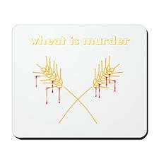Wheat Is Murder Mousepad
